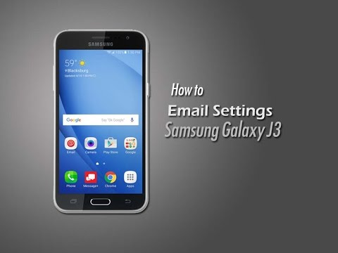 Galaxy J3: Easy ways to Email Settings Samsung Galaxy J3