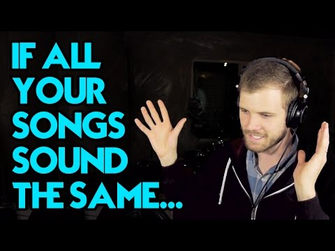 What to Do If All Your Songs Sound the Same | Overcome Writer's Block