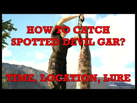 Final Fantasy XV: How to catch Spotted Devil Gar? Time, location and lure!