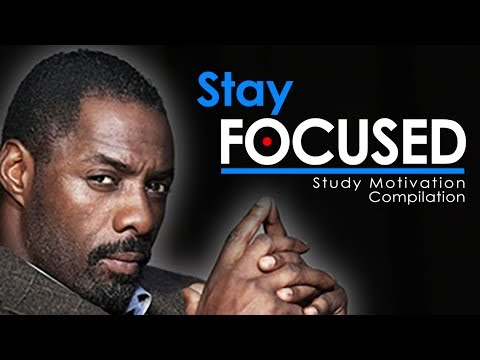 STAY FOCUSED - Motivational Video Compilation for Success in Life & Studying 2017