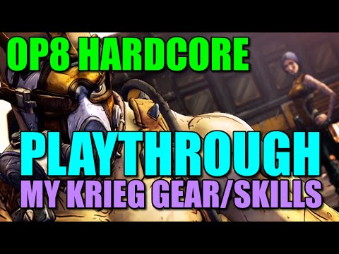 Borderlands 2: Hardcore OP8 Playthrough My Krieg and His