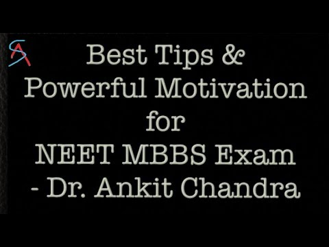 Best Tips & Powerful Motivation for NEET MBBS 2018 Exam by Dr.Ankit Chandra
