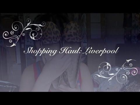MissYanYan29 | Shopping Haul: Liverpool