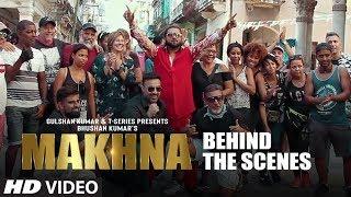 Behind the Scenes: MAKHNA Video | Yo Yo Honey Singh | Neha Kakkar, Singhsta, TDO