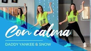 Daddy Yankee & Snow - Con Calma - Easy Fitness Dance Video - Baile - Choreography- Coreo
