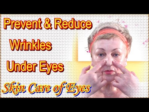 How to Prevent and Reduce Wrinkles Under Eyes at Home - Skin Care of Eyes / How to Get Smooth Skin