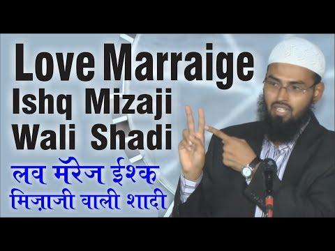 Love Marraige - Ishq Mizaji Wali Shadi - Nikah Ki Haqeeqat By Adv. Faiz Syed
