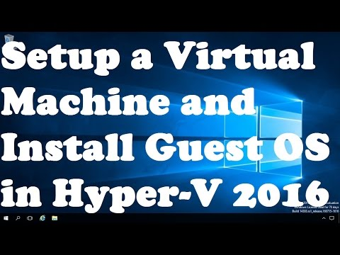 28. Setup a Virtual Machine and Install Guest OS in Hyper V 2016