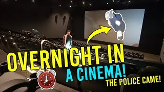 OVERNIGHT IN A CINEMA! WE RAN INTO THE POLICE..