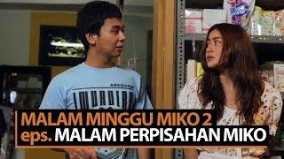 Malam Minggu Miko 2 (episode terakhir) - Malam Perpisahan Miko