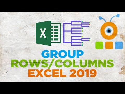 How to Group Rows or Columns in Excel 2019