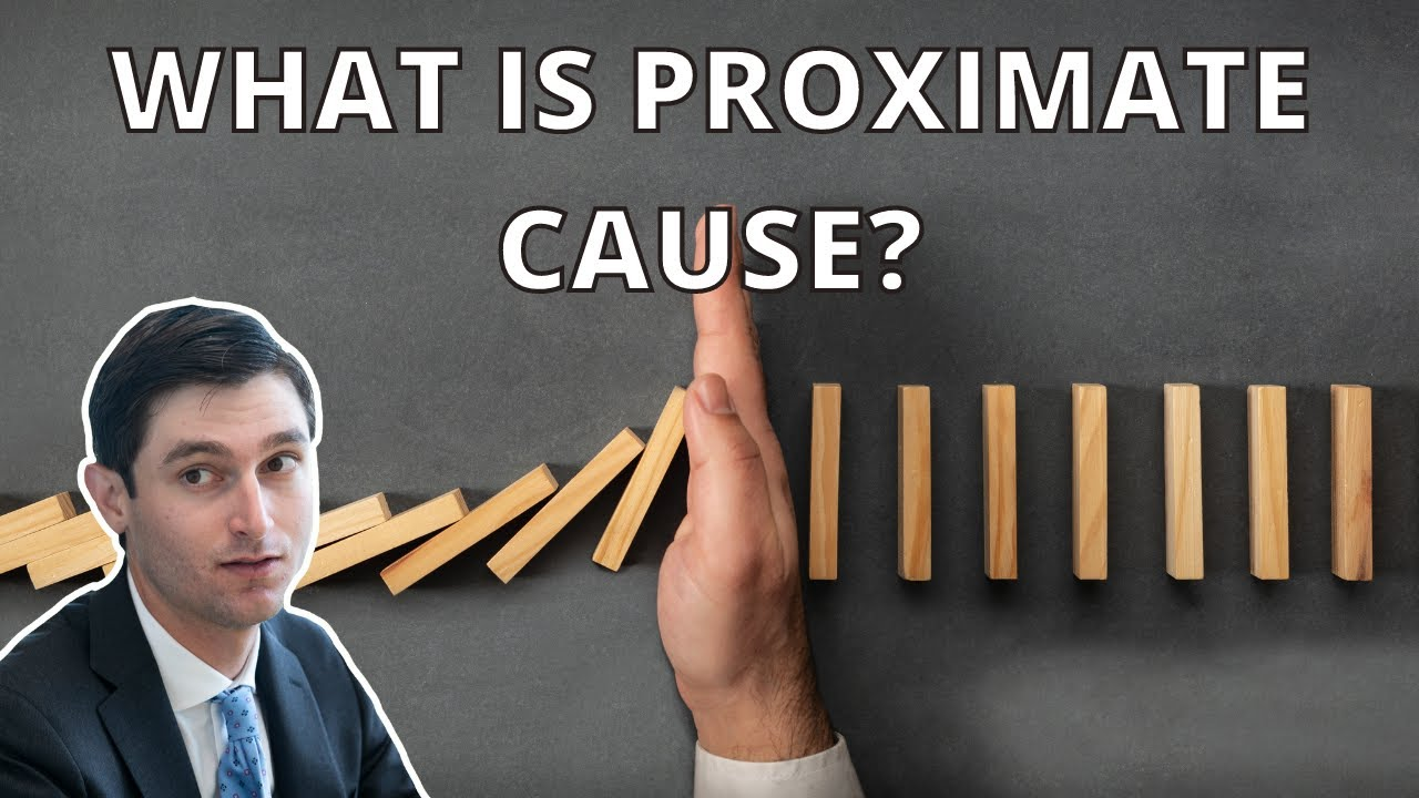 Real Lawyer Explains: What Is Proximate Cause