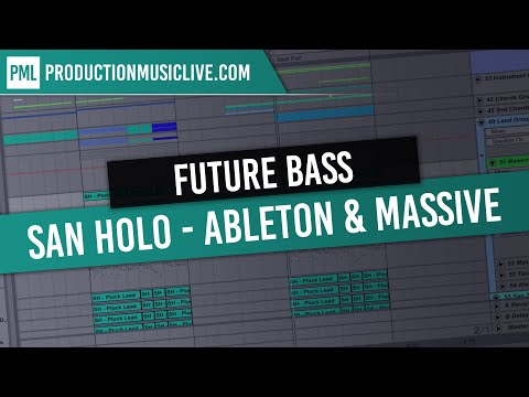 San Holo Future Bass /Trap Style - Ableton & Massive - Tutorial
