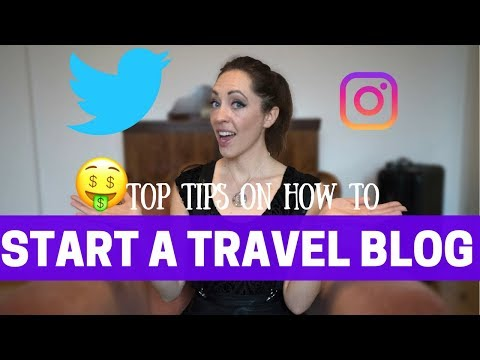 How to Start a Travel Blog: My Top 10 Tips