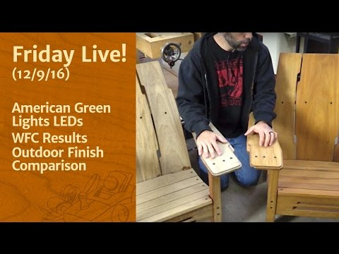 Friday Live! - American Green Lights LEDs, WFC Results, & Outdoor Finish Comparison