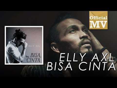 Elly AXL - Bisa Cinta (Official Music Video)