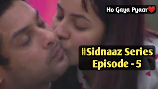 #Sidnaaz Series Episode - 5   Ho Gaya Pyaar❤  Trending World