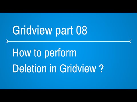 Gridview Tutorials - how to perform delete in gridview - Part 8