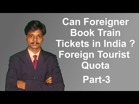Can Foreigners Book Train Tickets in India ? - Foreign Tourist Quota [Hindi]