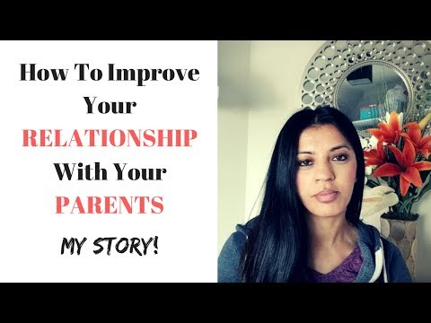 How to Improve Your RELATIONSHIP With Your PARENTS - My Story