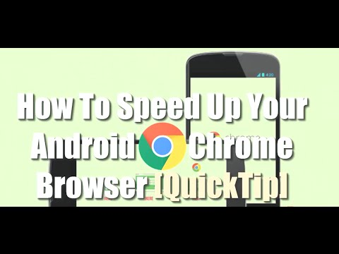 How to Speed Up Android Google Chrome Browser - QuickTip