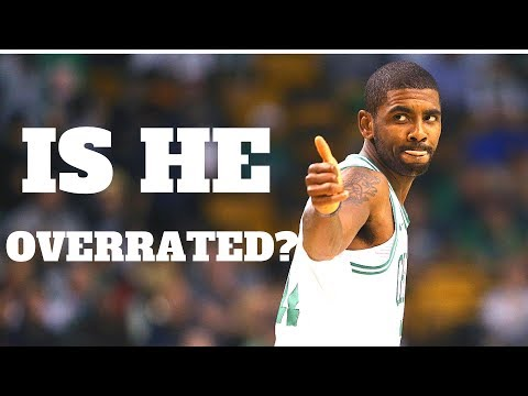 Is Kyrie Irving Overrated?