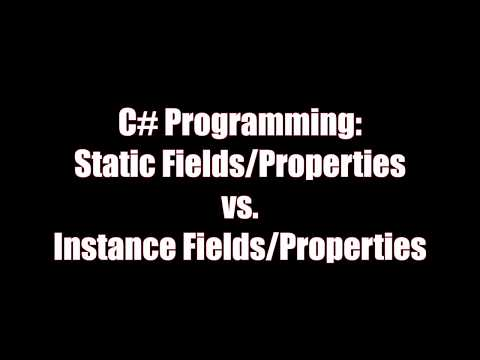 Static Fields/Properties vs. Instance Fields/Properties