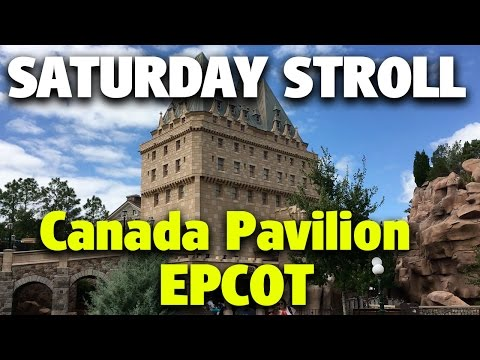 Saturday Stroll around the Canadian Pavilion | Epcot
