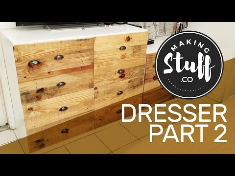 How to make a Dresser - MakingStuff - Part 2