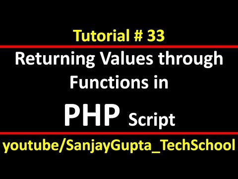 33 PHP | How to pass arguments in functions and returning values through functions in php