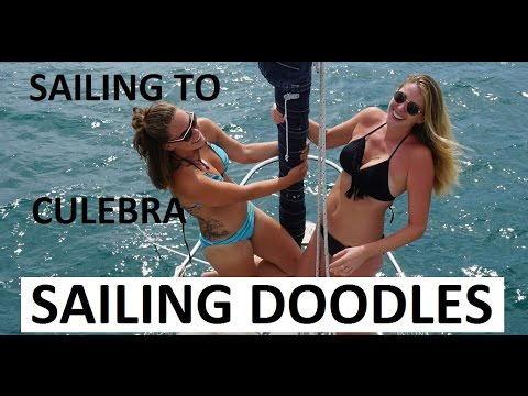 Sailing from Puerto Rico to Culebra with Two Gorgeous Girls- Sailing Doodles episode 23