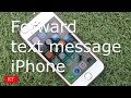 How to forward a text message on iPhone 5/5s/6/6s/7/7s