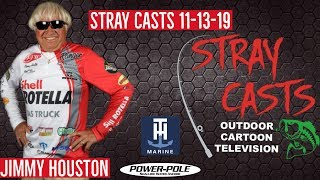 Stray Casts November 13, 2019 featuring Bass Fishing Legend Jimmy Houston