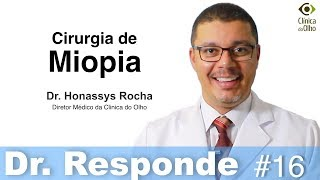 Dr. Honassys Responde #16 - Cirurgia de Miopia