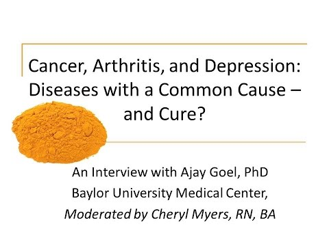 Curcumin for Cancer, Depression, Pain Relief & more by Dr. Ajay Goel & Cheryl Myers