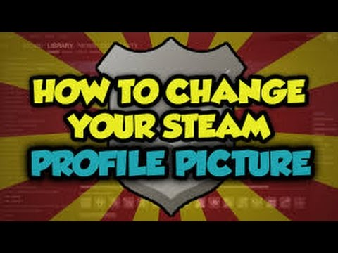 HOW TO CHANGE YOUR STEAM PROFILE PICTURE!