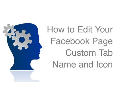 How to Edit Your Facebook Page Custom Tab Name and Icon
