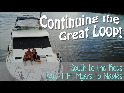 Continuing on from Ft. Myers to Naples, , South to the Keys Part 1  | Great Loop Cruising, Ep 4