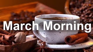 Good Morning March - Sweet Jazz and Bossa Nova Music to Relax!