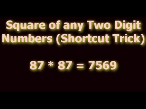 Shortcut Math Tricks - Find The Square of Any Two Digit Number