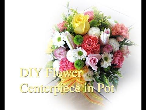 Fresh Flower Centerpiece in Flower Pot DIY Demo