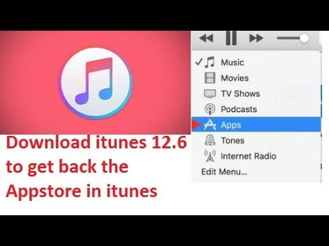 Get back the appstore in iTunes |Downgrade the iTunes | iTunes 12.6