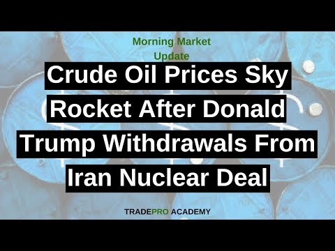 Crude oil prices sky rocket after Donald Trump withdrawals from Iran nuclear deal.