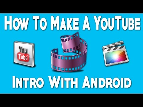 How To Make A Youtube Intro With Android