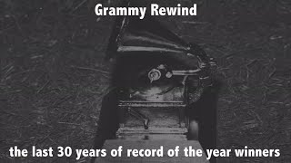 Grammy Rewind: 30 years of Record of the Year Winners