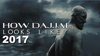 How Dajjal Looks Like || New 2017 Version