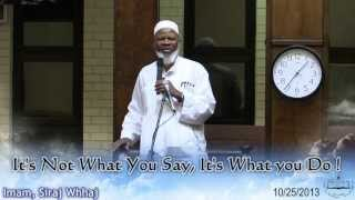 It's Not What You Say, It's What You Do! Imam Siraj Wahhaj 10/25/2013