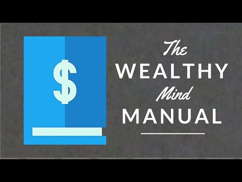 The Wealthy Mind Manual!  ~Law Of Attraction Training