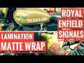 Royal Enfield Signals 350 - Lamination || Wrapping || Matte Wrap