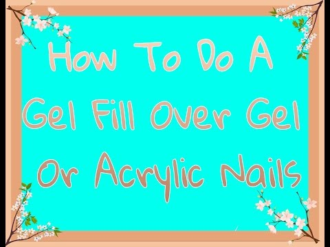 How To Do An Easy Gel Fill Over Gel Or Acrylic!!